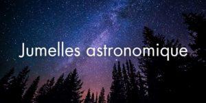 Jumelles astronomique